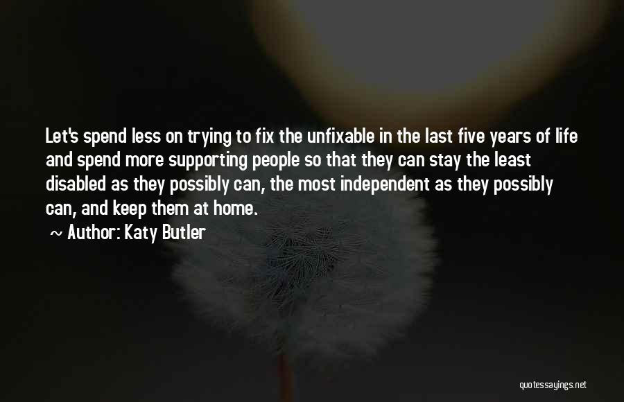 Nothing Is Unfixable Quotes By Katy Butler