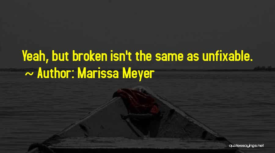 Nothing Is Unfixable Quotes By Marissa Meyer