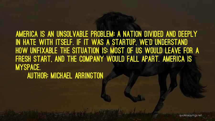 Nothing Is Unfixable Quotes By Michael Arrington