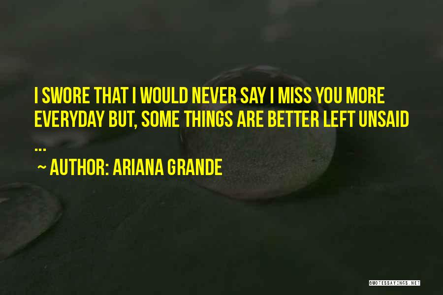 Nothing Left Unsaid Quotes By Ariana Grande
