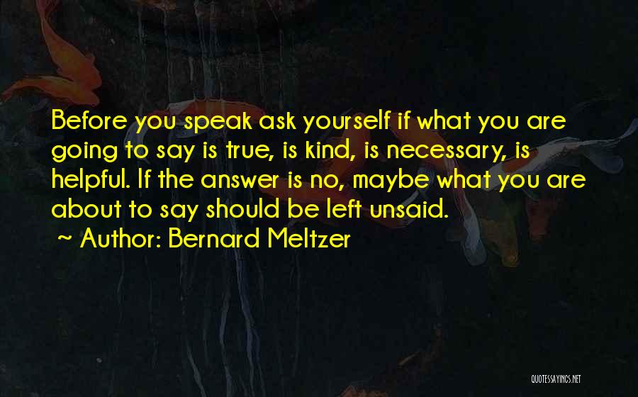 Nothing Left Unsaid Quotes By Bernard Meltzer
