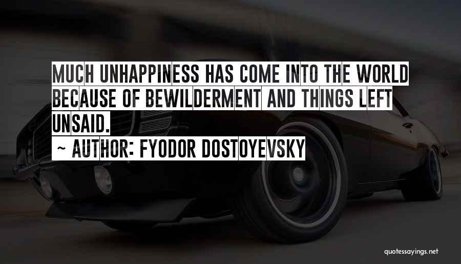 Nothing Left Unsaid Quotes By Fyodor Dostoyevsky