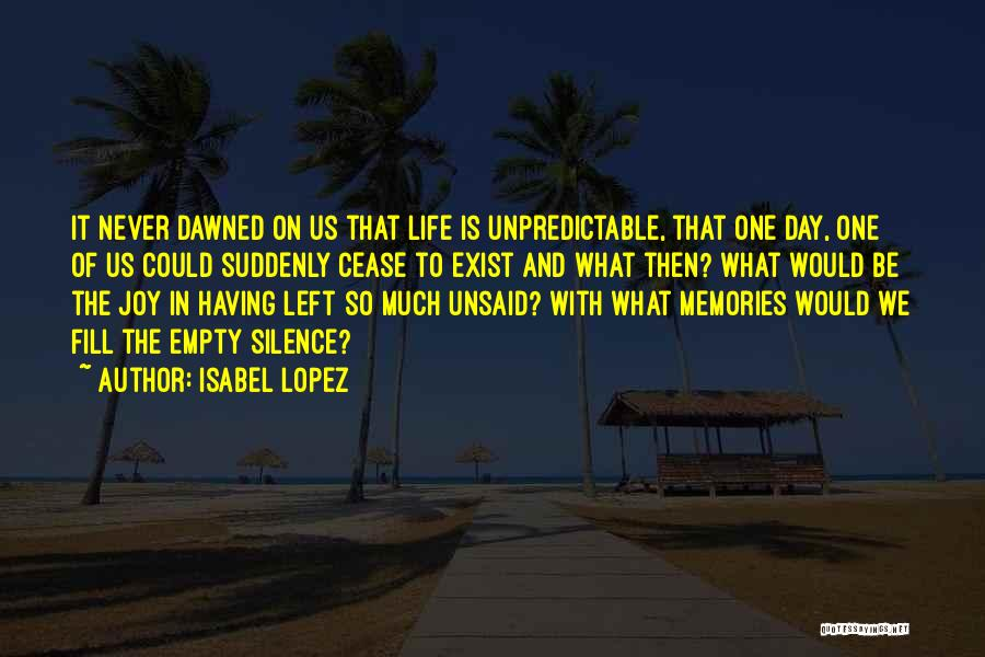 Nothing Left Unsaid Quotes By Isabel Lopez
