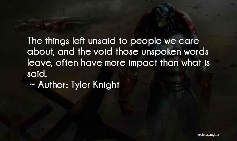Nothing Left Unsaid Quotes By Tyler Knight