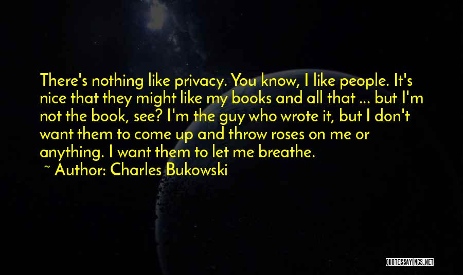 Nothing Like Anything Quotes By Charles Bukowski