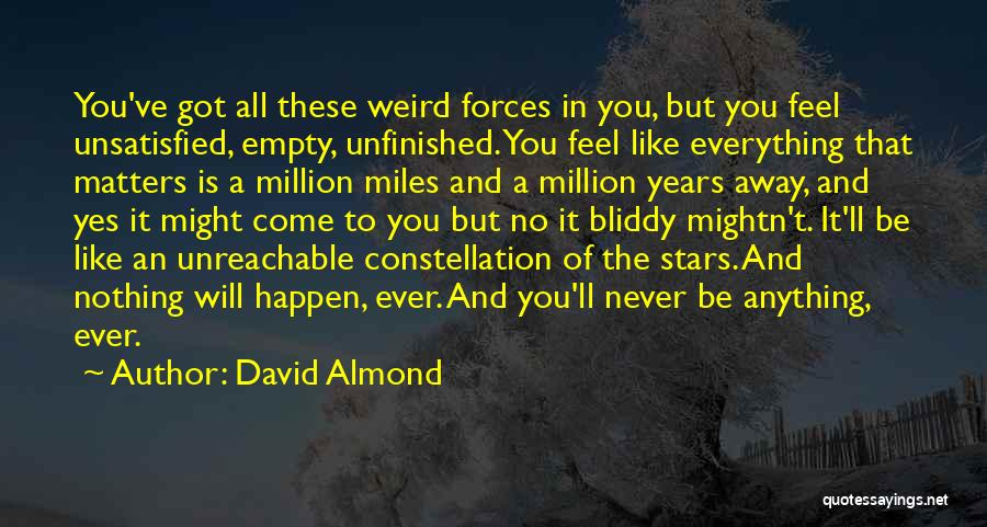 Nothing Like Anything Quotes By David Almond