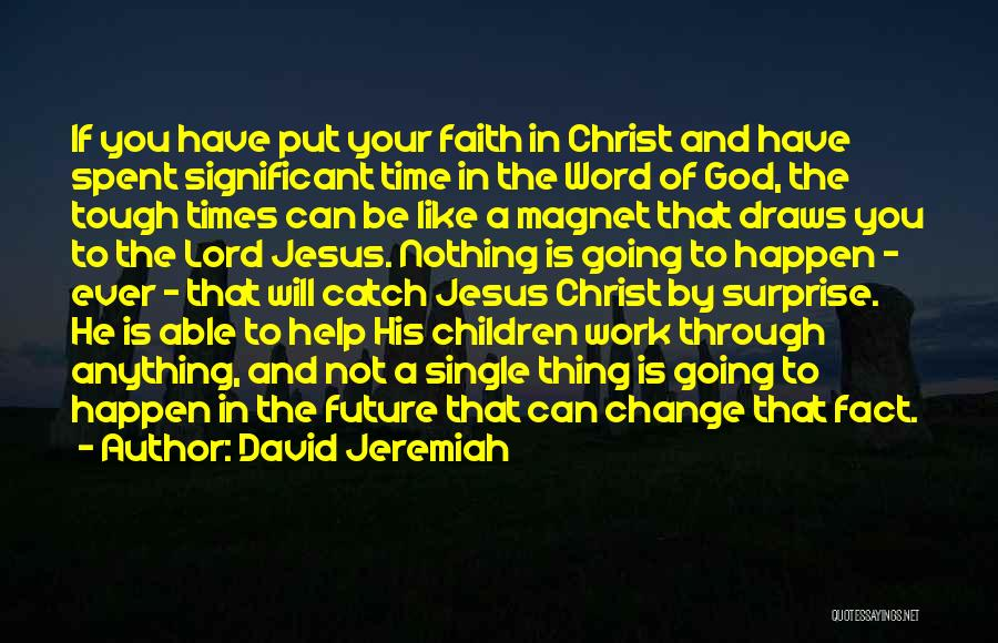Nothing Like Anything Quotes By David Jeremiah