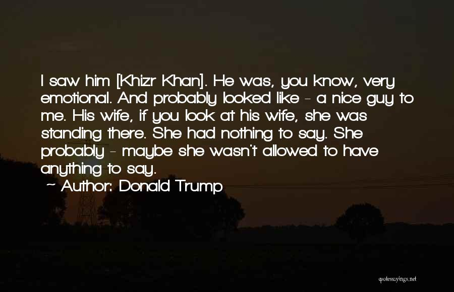 Nothing Like Anything Quotes By Donald Trump
