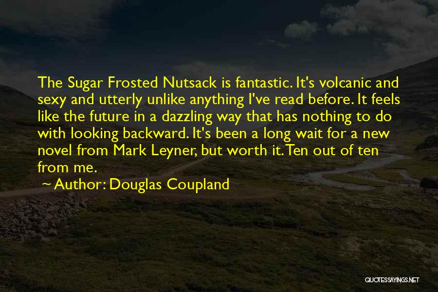 Nothing Like Anything Quotes By Douglas Coupland