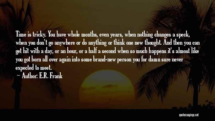 Nothing Like Anything Quotes By E.R. Frank