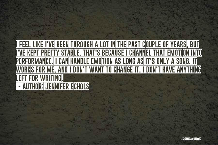 Nothing Like Anything Quotes By Jennifer Echols