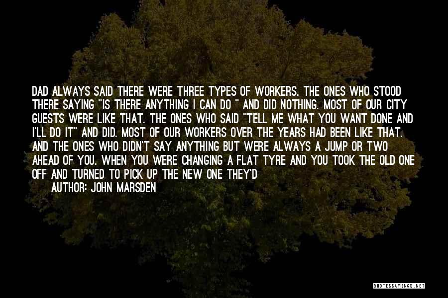 Nothing Like Anything Quotes By John Marsden