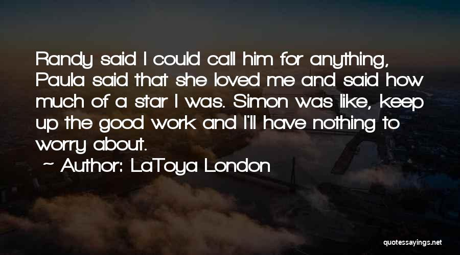 Nothing Like Anything Quotes By LaToya London