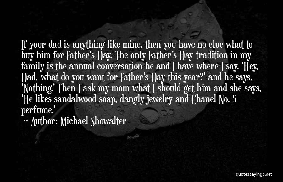 Nothing Like Anything Quotes By Michael Showalter