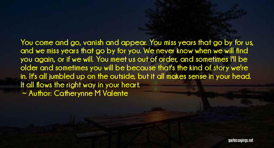 Nothing Makes Sense Without You Quotes By Catherynne M Valente