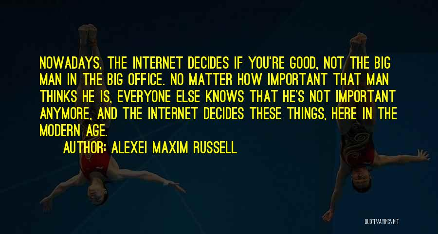 Nothing Matter Anymore Quotes By Alexei Maxim Russell