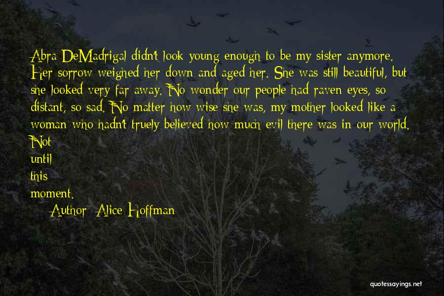Nothing Matter Anymore Quotes By Alice Hoffman