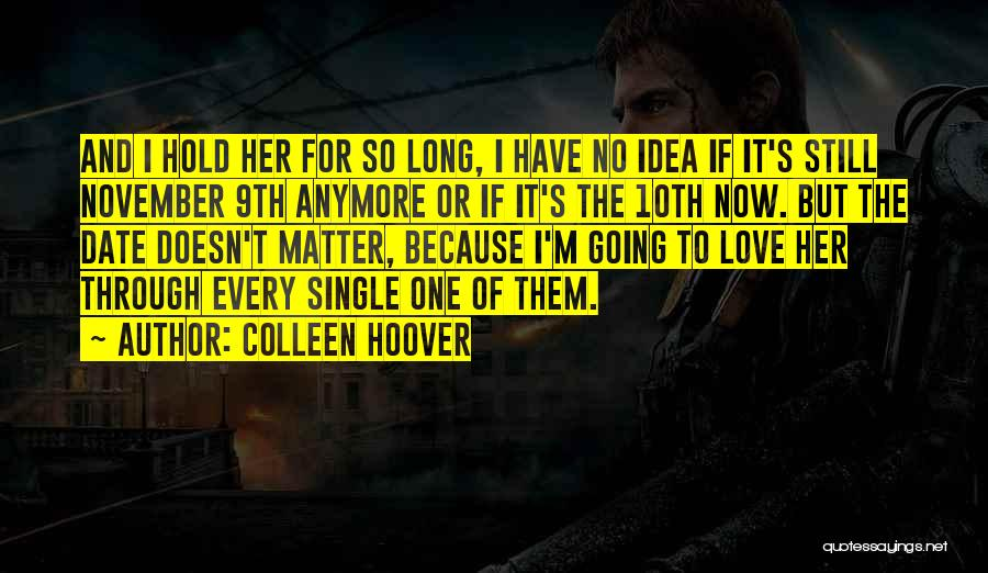 Nothing Matter Anymore Quotes By Colleen Hoover