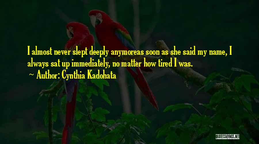 Nothing Matter Anymore Quotes By Cynthia Kadohata