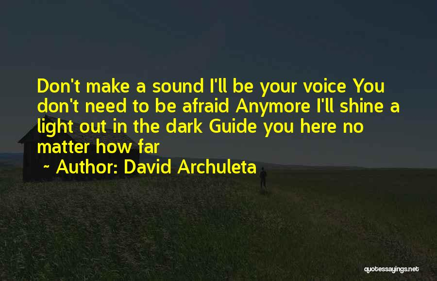 Nothing Matter Anymore Quotes By David Archuleta