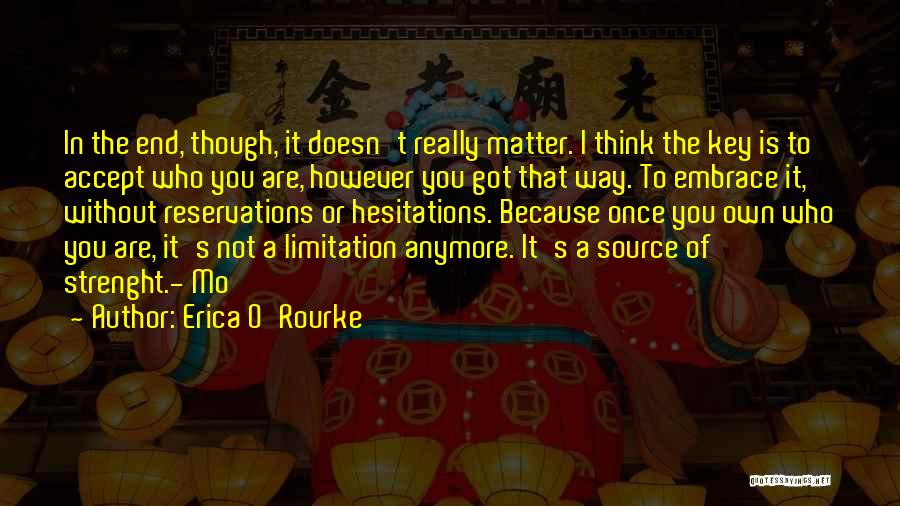 Nothing Matter Anymore Quotes By Erica O'Rourke
