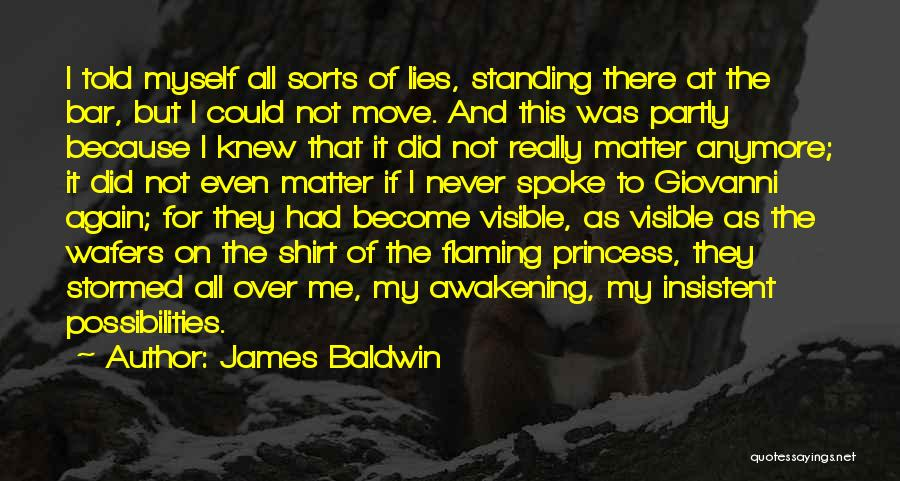 Nothing Matter Anymore Quotes By James Baldwin