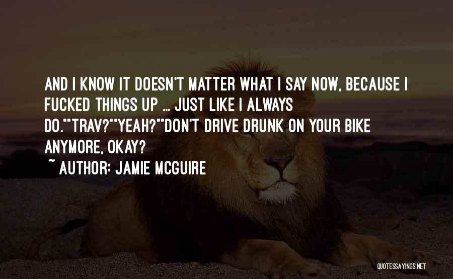 Nothing Matter Anymore Quotes By Jamie McGuire