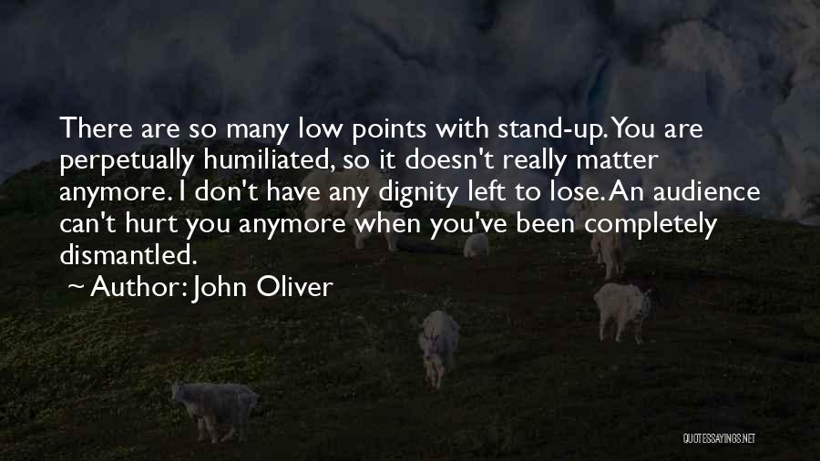 Nothing Matter Anymore Quotes By John Oliver