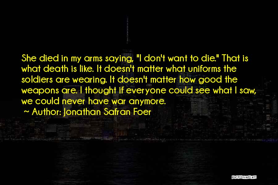 Nothing Matter Anymore Quotes By Jonathan Safran Foer