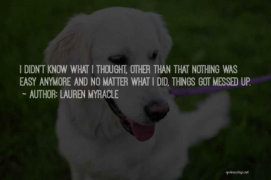 Nothing Matter Anymore Quotes By Lauren Myracle