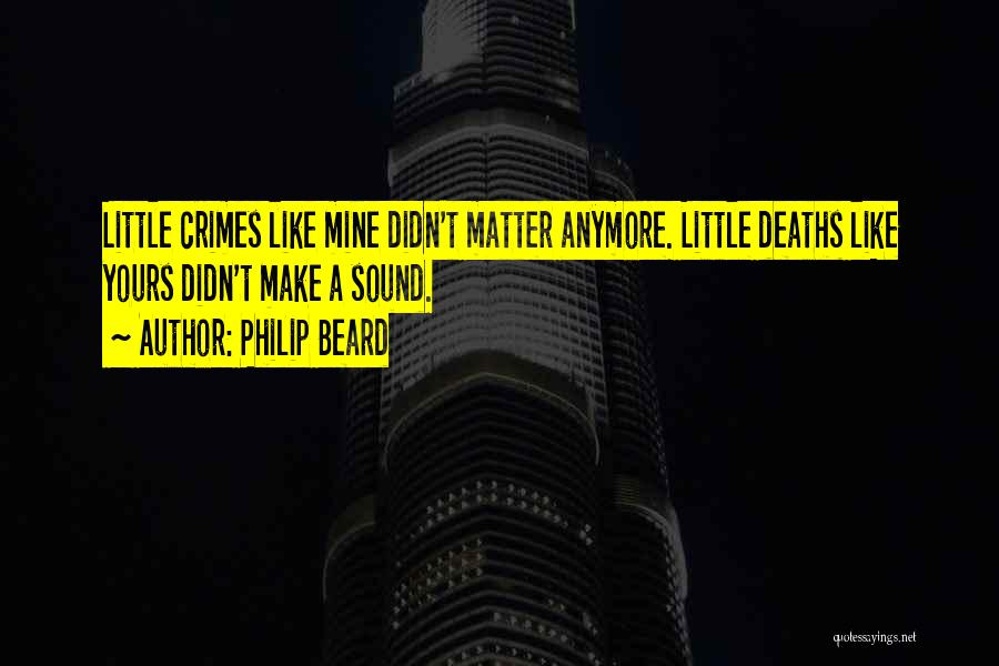 Nothing Matter Anymore Quotes By Philip Beard