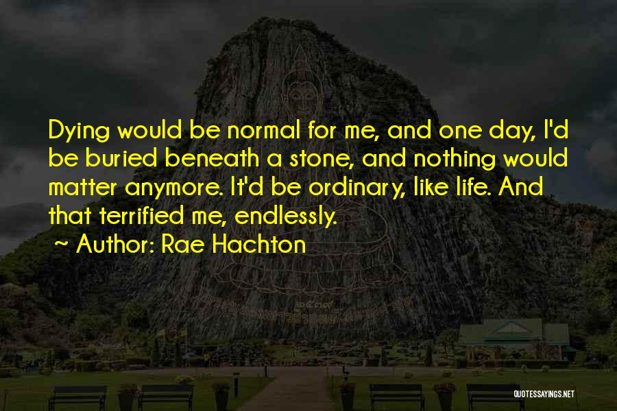 Nothing Matter Anymore Quotes By Rae Hachton