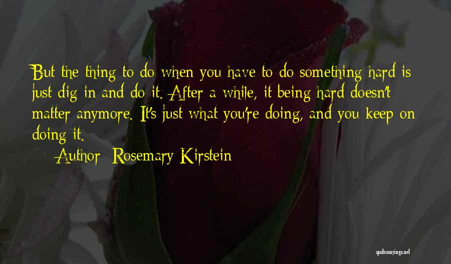 Nothing Matter Anymore Quotes By Rosemary Kirstein