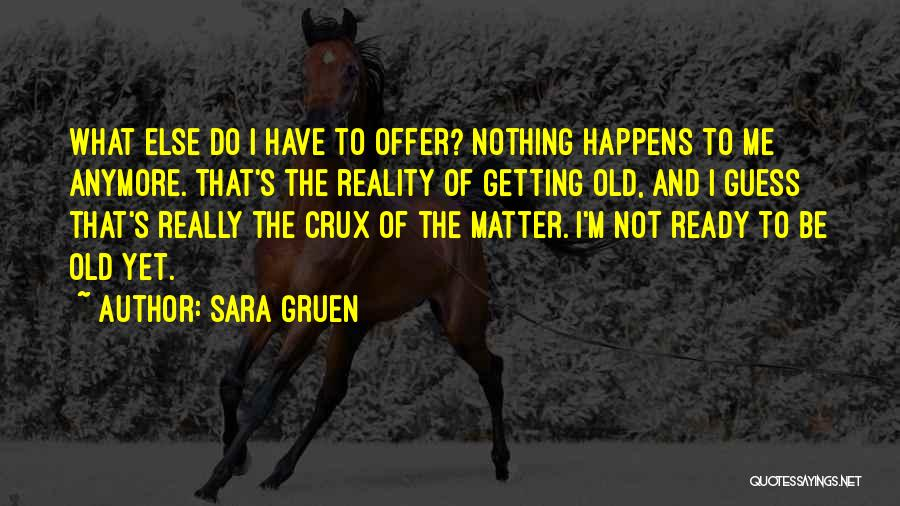 Nothing Matter Anymore Quotes By Sara Gruen