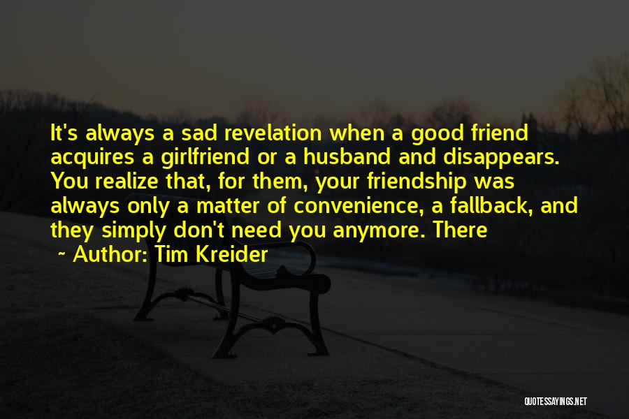 Nothing Matter Anymore Quotes By Tim Kreider