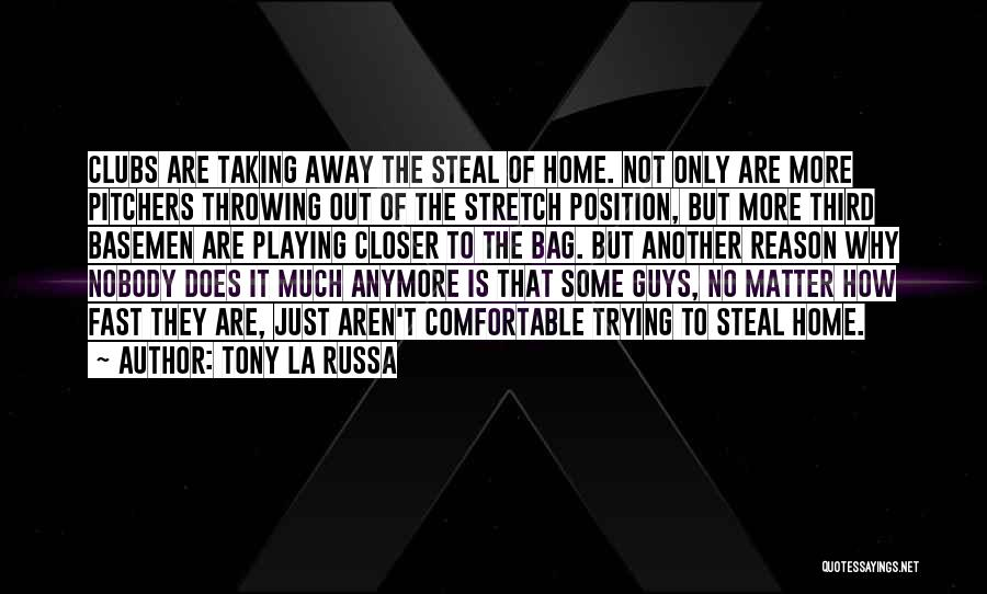 Nothing Matter Anymore Quotes By Tony La Russa