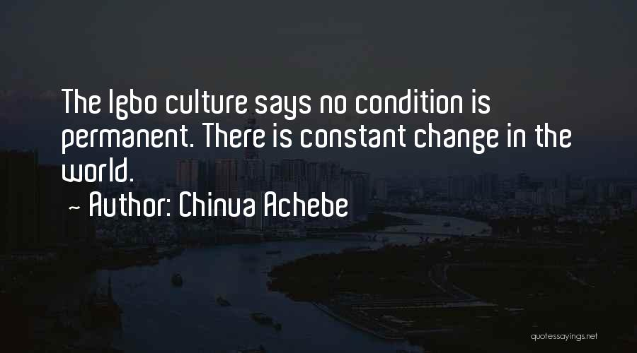 Nothing Permanent In This World Quotes By Chinua Achebe