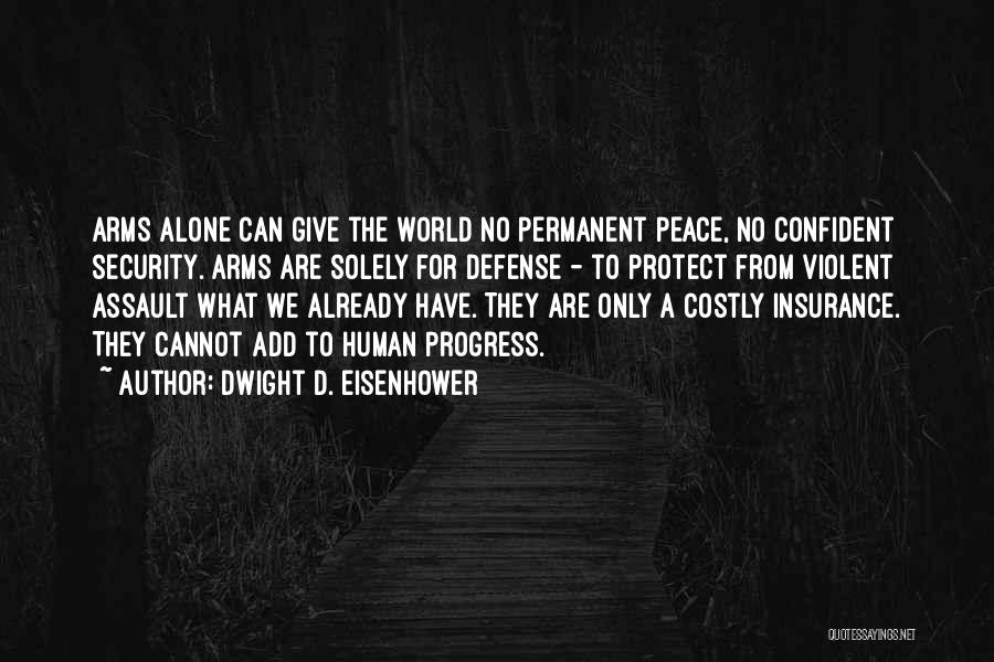 Nothing Permanent In This World Quotes By Dwight D. Eisenhower