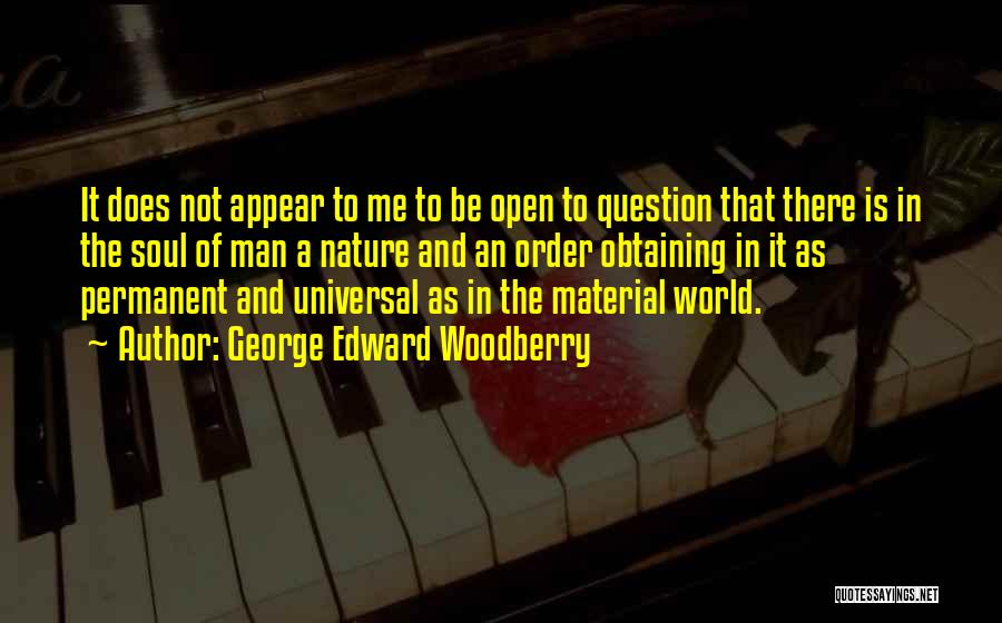 Nothing Permanent In This World Quotes By George Edward Woodberry
