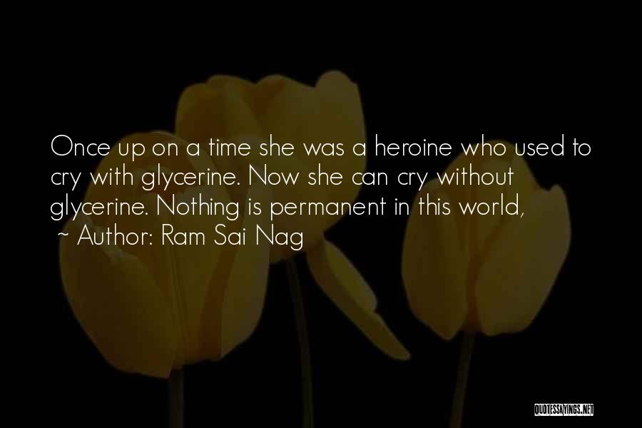 Nothing Permanent In This World Quotes By Ram Sai Nag