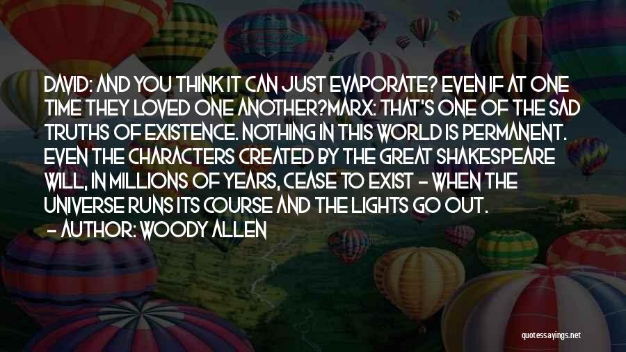 Nothing Permanent In This World Quotes By Woody Allen
