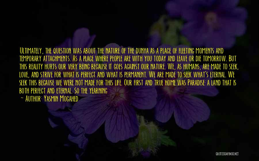 Nothing Permanent In This World Quotes By Yasmin Mogahed