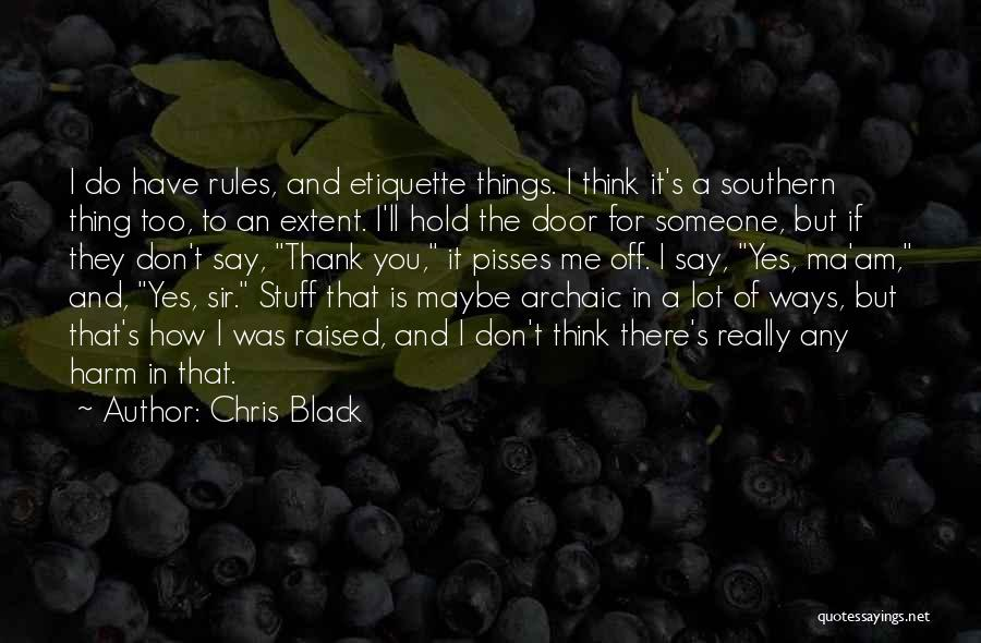 Nothing Pisses Me Off More Than Quotes By Chris Black