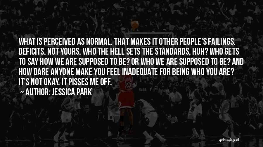 Nothing Pisses Me Off More Than Quotes By Jessica Park