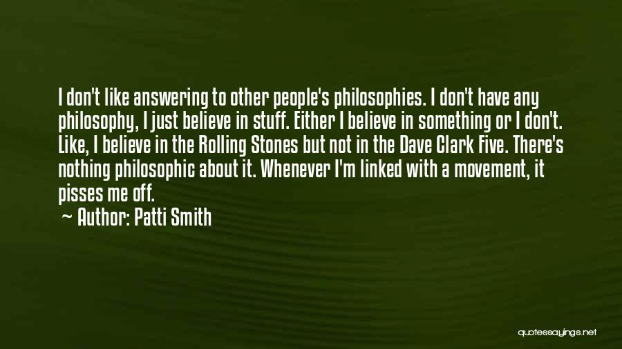 Nothing Pisses Me Off More Than Quotes By Patti Smith