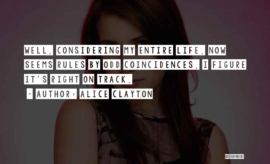 Nothing Seems Going Right Quotes By Alice Clayton