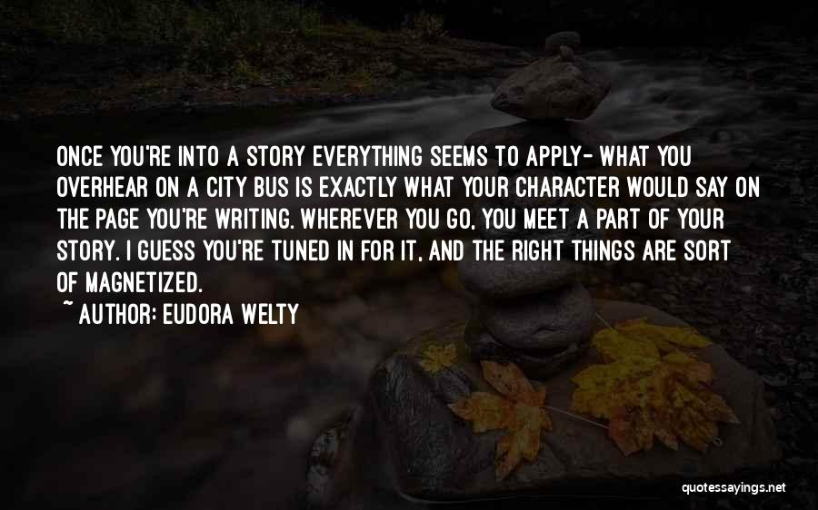 Nothing Seems Going Right Quotes By Eudora Welty