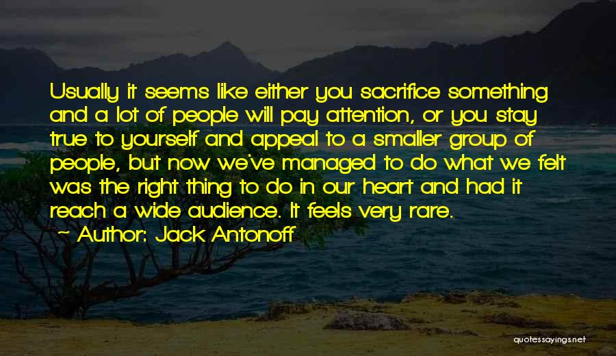 Nothing Seems Going Right Quotes By Jack Antonoff