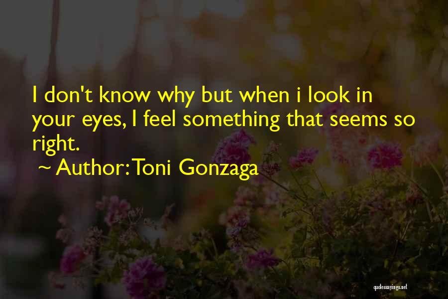 Nothing Seems Going Right Quotes By Toni Gonzaga