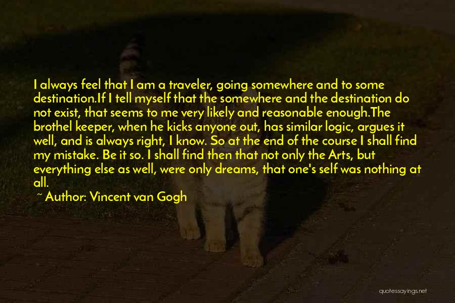 Nothing Seems Going Right Quotes By Vincent Van Gogh